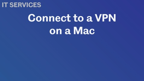 Thumbnail for entry Connect to VPN MAC