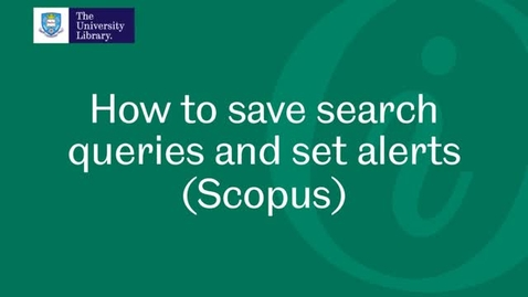 Thumbnail for entry How to save search queries and set alerts in Scopus