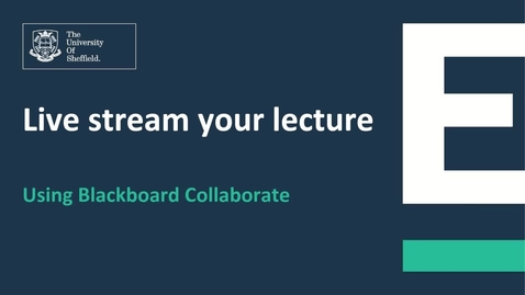Thumbnail for entry Livestream your lecture using Blackboard Collaborate