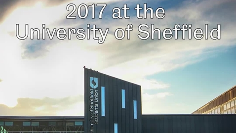 Thumbnail for entry 2017 at the University of Sheffield