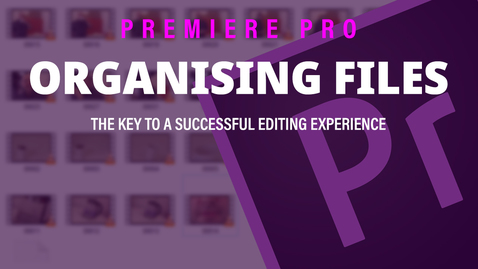 Thumbnail for entry Adobe Premiere Pro (1) Organising Your Files