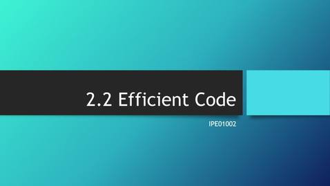 Thumbnail for entry 2.2 Efficient Code and Wasting Time 08_11_2020 09_21_55