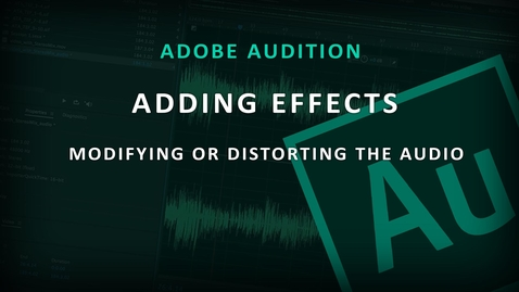 Thumbnail for entry Adobe Audition (6) Adding Effects