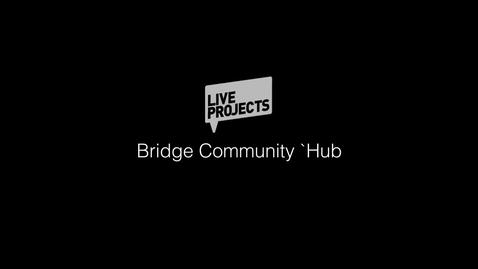 Thumbnail for entry SSoA Live Projects 2019 - Bridge Community Hub