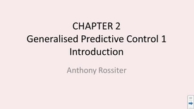 Thumbnail for entry Generalised Predictive Control - 1