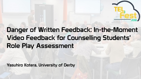 Thumbnail for entry Danger of written feedback: In-the-moment video feedback for online counselling students' role play assessment