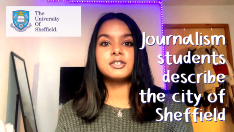 Thumbnail for entry Journalism students describe the city of Sheffield