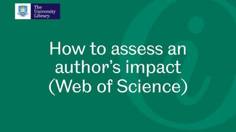 Thumbnail for entry How to assess an author's impact in Web of Science