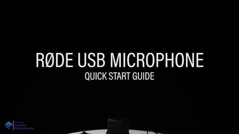 Thumbnail for entry Quick Start Guide: RODE USB Microphone