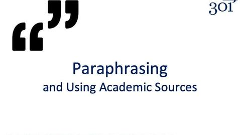 Thumbnail for entry Paraphrasing and Using Academic Sources