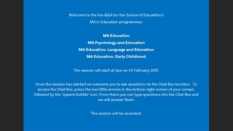 Thumbnail for entry FT MA Education - Live Q&A from the Postgraduate Online Open Day, Feb 2021