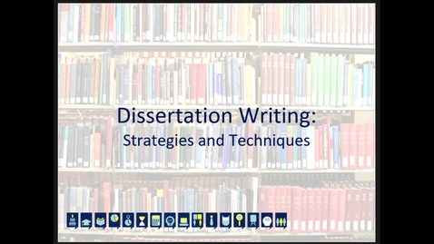 Thumbnail for entry Dissertation Writing Strategies and Techniques