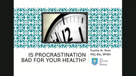 Thumbnail for entry Psychology Taster Lecture - Is procrastination bad for your health?