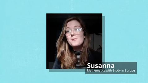 Thumbnail for entry Susanna - Studying Mathematics and Statistics