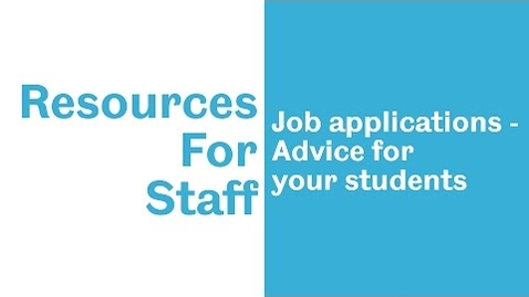 Thumbnail for entry Staff resources: Job Applications - Advice for your students