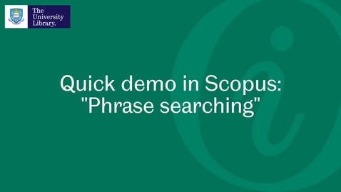 Thumbnail for entry Phrase searching (Scopus)