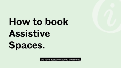 Thumbnail for entry How to book Assistive Spaces