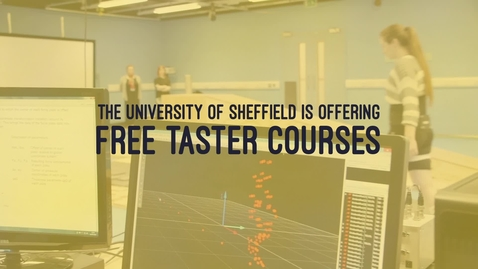 Thumbnail for entry Free Taster Courses from the University of Sheffield