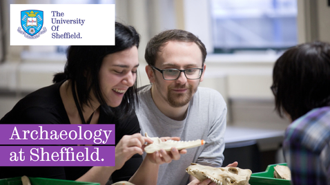 Thumbnail for entry Studying Archaeology at the University of Sheffield