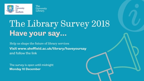 Thumbnail for entry Have your say... The Library Survey 2018