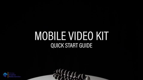 Thumbnail for entry Quick Start Guide: Mobile Video Kits