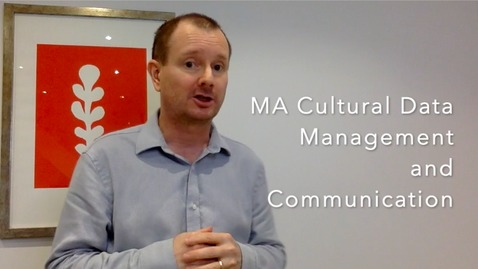 Thumbnail for entry MA in Cultural Data Management and Communication
