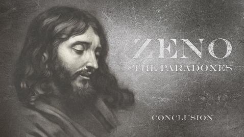 Thumbnail for entry Zeno: A Conclusion
