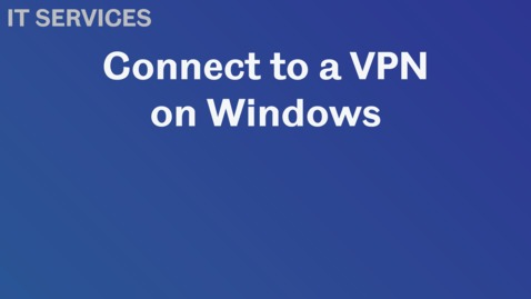 Thumbnail for entry Connect to a VPN on a Windows Computer