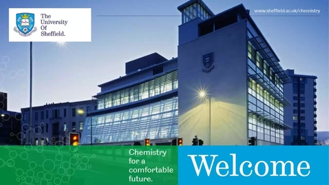 """Thumbnail for entry The University of Sheffield - Chemistry Summer School - """"Chemistry for a comfortable future"""" - Tuesday 3rd August 2021"""