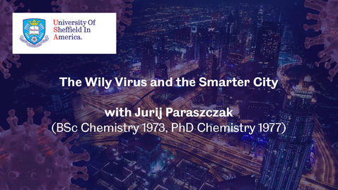 Thumbnail for entry The Wily Virus and the Smarter City - Sheffield in America webinar