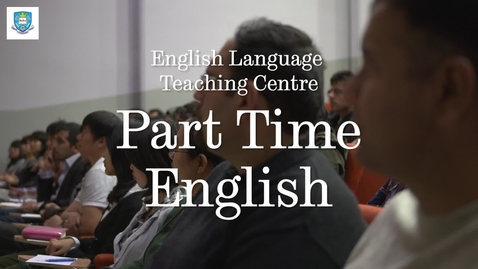 Thumbnail for entry Part-Time English Courses - English Language Teaching Centre