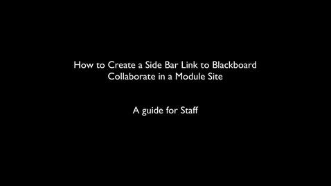 Thumbnail for entry Creating a Sidebar LInk to Blackboard Collaborate