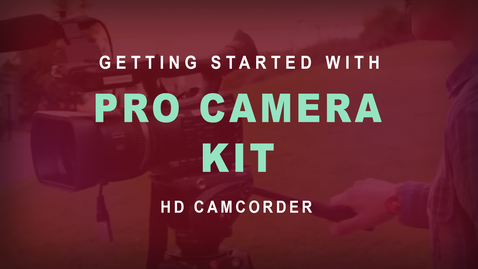Thumbnail for entry Getting Started with the Pro Camera Kit