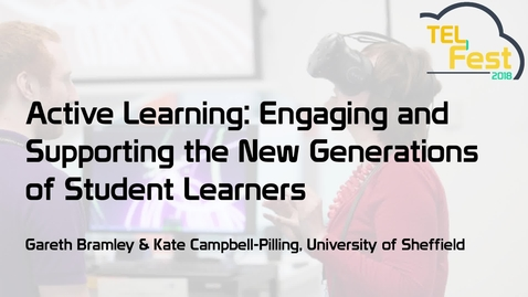 Thumbnail for entry Active learning: engaging and supporting the new generation of student learners