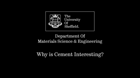 Thumbnail for entry John Provis - Research Short Why is Cement Interesting?
