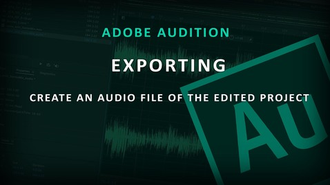 Thumbnail for entry Adobe Audition (6) - Exporting