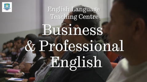 Thumbnail for entry Business & Professional English - English Language Teaching Centre