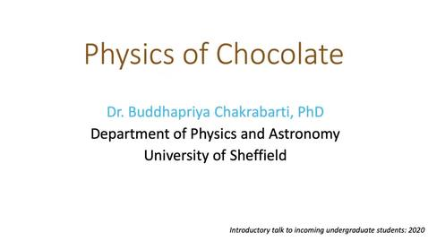 Thumbnail for entry Physics of Chocolate - Undergraduate talk