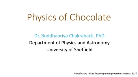 Thumbnail for entry Physics of chocolate – taster lecture
