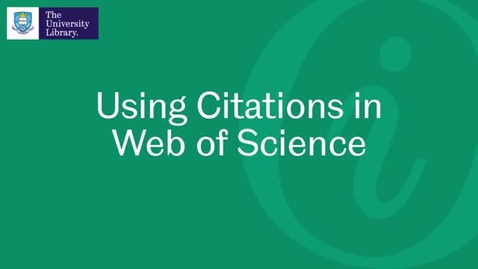 Thumbnail for entry Using Citations in Web of Science