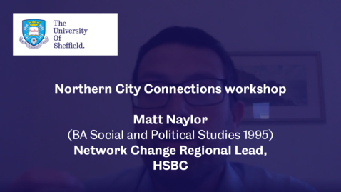 Thumbnail for entry Matt Naylor, HSBC - Northern City Connections 2020 - Workshop 2