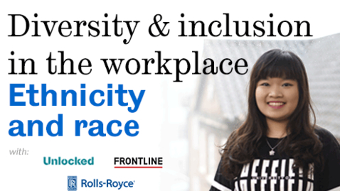 Thumbnail for entry Diversity and inclusion in the workplace: Ethnicity and Race