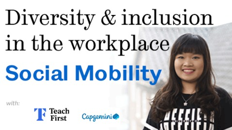 Thumbnail for entry Diversity & inclusion in the workplace: Social Mobility