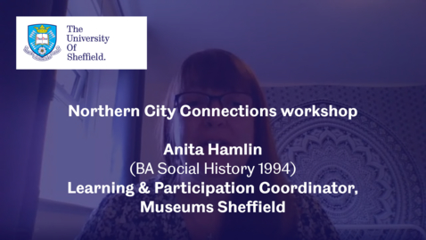 Thumbnail for entry Anita Hamlin, Museums Sheffield  - Northern City Connections 2020 - Workshop 1