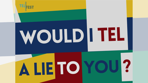 Thumbnail for entry Would I TEL A Lie To You?