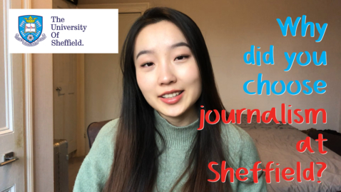 Thumbnail for entry Why did you choose journalism at Sheffield?