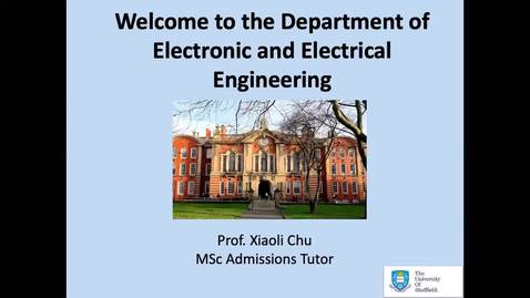 Thumbnail for entry Department of Electronic and Electrical Engineering MSc 2020 entry