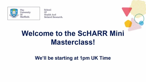 Thumbnail for entry ScHARR Mini Master Class in Health Research - Supporting a mentally healthy NHS workforce - Dr Emily Wood