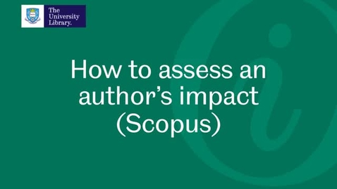 Thumbnail for entry How to assess an author's impact in Scopus