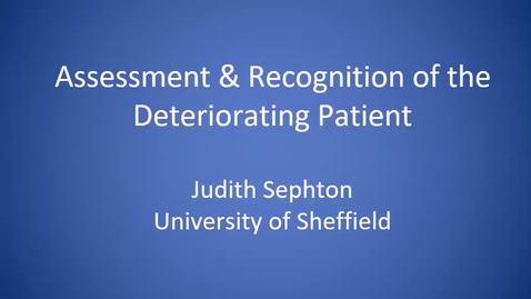 Thumbnail for entry Assessment And Recognition Of The Acutely Ill Deteriorating Patient